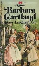 Never Laugh at Love by Barbara Cartland