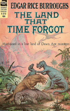 The land that time forgot by Edgar Rice…