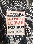 Marching To War 1933-1939 (The Illustrated…
