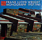 Frank Lloyd Wright Monograph 1937-1941 by…