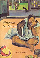 Worcester Art Museum : selected works by…