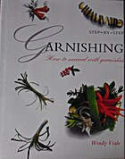 Step-by-step garnishing by Wendy Veale