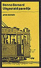 Uitgesteld paradijs by Benno Barnard