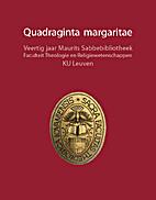 Quadraginta Margaritae by Leo Kenis
