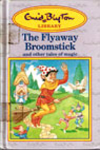 The Flyaway Broomstick and Other Tales of…