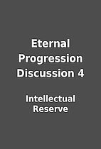 Eternal Progression Discussion 4 by…