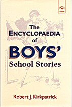 The Encyclopaedia of Boys' School Stories by…