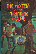 The Mystery of the Shrinking House by…