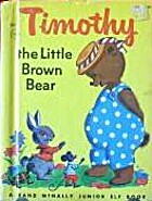 Timothy the Little Brown Bear by Jane Flory