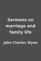 Sermons on marriage and family life by John…