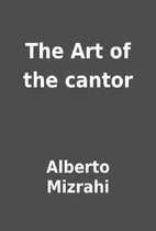 The Art of the cantor by Alberto Mizrahi