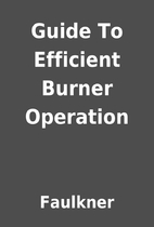 Guide To Efficient Burner Operation by…