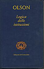 Logica delle istituzioni by Mancur Olson