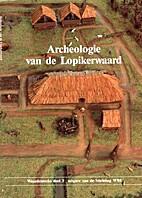 Archeologie van de Lopikerwaard by R.J.…