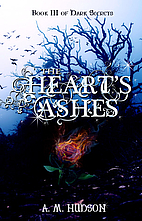 The Heart's Ashes (Dark Secrets #2) by A. M.…