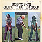 Bob Toski's Guide to Better Golf by Bob…