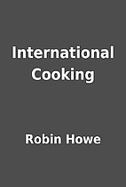 International Cooking by Robin Howe