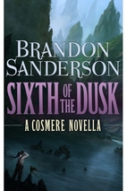 Sixth of the Dusk by Brandon Sanderson