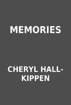 MEMORIES by CHERYL HALL-KIPPEN