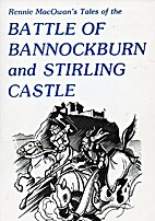 Tales of the Battle of Bannockburn and…