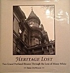 Heritage Lost: Two Grand Portland Houses…