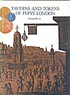 Taverns and Tokens of Pepys' London by…