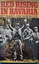 Red Rising in Bavaria by Richard Grunberger