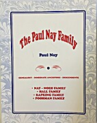 The Paul Nay Family, A Brief History of Paul…