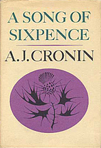 A Song of Sixpence by A. J. Cronin