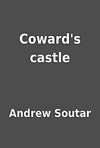 Coward's castle by Andrew Soutar