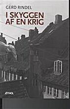 I skyggen af en krig by Gerd Rindel