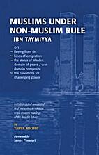 Muslims under non-Muslim Rule. Ibn Taymiyya…