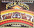 America's forgotten folk arts by Frederick…