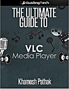 The Ultimate Guide to VLC Media Player by K.…