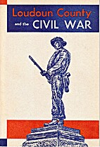 Loudoun County and the Civil War by Civil…