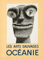 Les arts sauvages Océanie by A. Portier