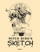 Mitch Byrd's Convention Sketch Book Vol. 2…