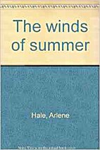 The winds of summer by Arlene Hale