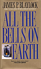 All the Bells on Earth by James P. Blaylock