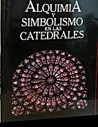 Alquimia y simbolismo en las catedrales by…