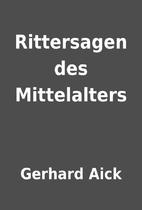 Rittersagen des Mittelalters by Gerhard Aick