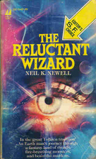 The Reluctant Wizard by Neil K. Newell