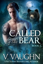 Called by the Bear: Book 1 [Parts 1-3] by V.…