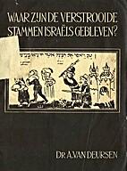 Waar zijn de verstrooide stammen Israëls…