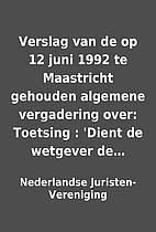 Verslag van de op 12 juni 1992 te Maastricht…