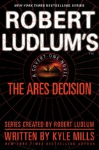 Robert Ludlum's The Ares Decision by Kyle…