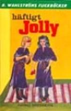 Häftigt, Jolly by Ingrid Bredberg