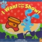 I Want To Be in the Show! (Blue's…