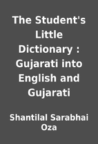 The Student's Little Dictionary : Gujarati…