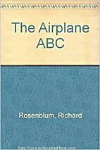 The Airplane ABC by Richard Rosenblum